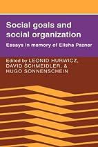 Social Goals and Social Organization: Essays…