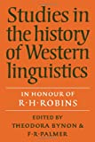 Bynon, Theodora: Studies in the History of Western Linguistics: In Honour of R.H. Robins