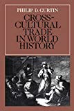 Curtin, Philip D.: Cross-Cultural Trade in World History