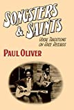 Oliver, Paul: Songsters and Saints