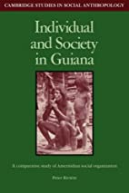 Individual and society in Guiana : a…
