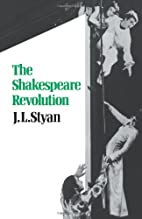 The Shakespeare Revolution by J. L. Styan