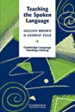 Brown, Gillian: Teaching the Spoken Language (Cambridge Language Teaching Library)