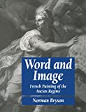 Bryson, Norman: Word and Image: French Painting of the Ancient Regime
