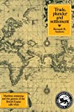 Andrews, Kenneth R.: Trade, Plunder and Settlement: Maritime Enterprise and the Genesis of the British Empire, 1480-1630