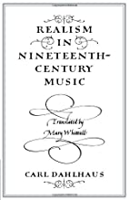 Realism in Nineteenth-Century Music by Carl…