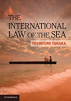 The International Law of the Sea by…
