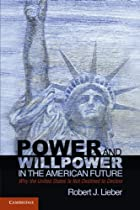 Power and willpower in the American future :…