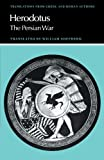 Herodotus: Herodotus: The Persian War (Translations from Greek and Roman Authors)