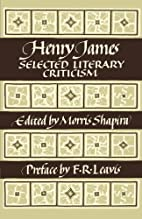 Henry James: Selected Literary Criticism by…