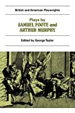 Plays by Samuel Foote and Arthur Murphy