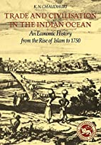 Trade and Civilisation in the Indian Ocean:…