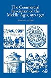 Lopez, Robert S.: The Commercial Revolution of the Middle Ages, 950-1350