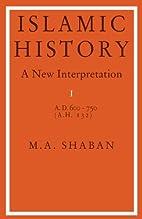 Islamic History: A New Interpretation, A.D.…