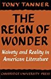 Tanner, Tony: The Reign of Wonder: Naivety and Reality in American Literature