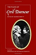 The plays of Cyril Tourneur by Cyril…