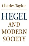 Taylor, Charles: Hegel and Modern Society (Modern European Philosophy)