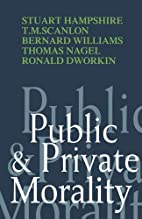 Public and Private Morality by Stuart…