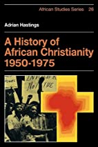 A History of African Christianity 1950-1975…