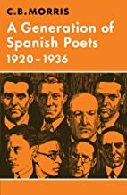 A generation of Spanish poets, 1920-1936 by…