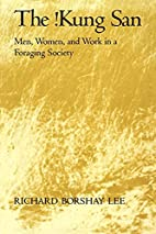 The !Kung San: Men, Women and Work in a…