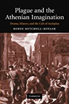 Plague and the Athenian Imagination: Drama,…
