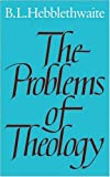 Brian Hebblethwaite: The Problems of Theology