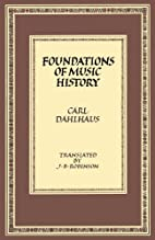 Foundations of Music History by Carl…