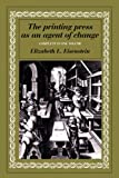 Eisenstein, Elizabeth L.: The Printing Press as an Agent of Change