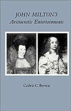 John Milton's aristocratic entertainments by…