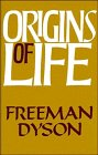 Dyson, Freeman J.: Origins of Life