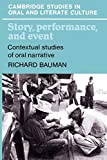Bauman, Richard: Story, Performance and Event