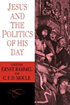Jesus and the Politics of his Day by E.…