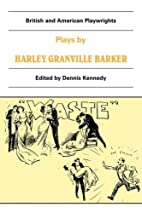 Plays by Harley Granville Barker: The…