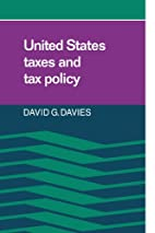 United States Taxes and Tax Policy by David…