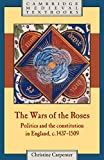 Carpenter, Christine: The Wars of the Roses: Politics and the Constitution in England, c.1437-1509 (Cambridge Medieval Textbooks)