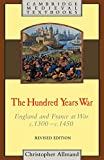 Allmand, Christopher: The Hundred Years War: England and France at War, C.1300-C.1450