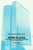 Work Places: The Psychology of the Physical…