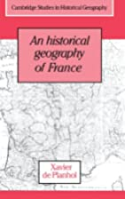 An Historical Geography of France by Xavier…