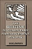 Swann, Paul: The British Documentary Film Movement, 1926-1946