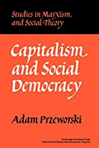 Capitalism and Social Democracy by Adam…