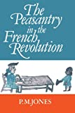 Jones, P.M.: The Peasantry in the French Revolution