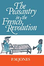 The Peasantry in the French Revolution by P.…