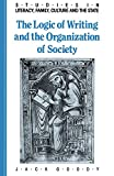 Goody, Jack: The Logic of Writing and the Organization of Society