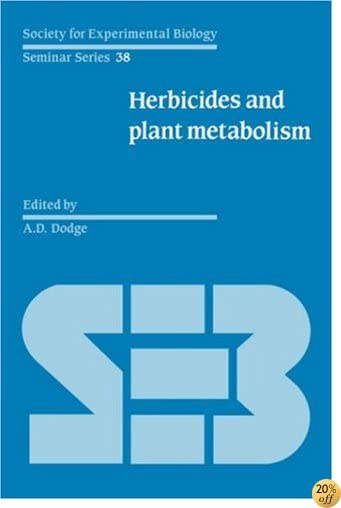 Herbicides and Plant Metabolism (Society for Experimental Biology Seminar Series)