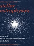 Bohm-Vitense, Erika: Introduction to Stellar Astrophysics: Basic Stellar Observations and Data