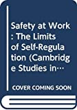 Dawson, Sandra: Safety at Work: The Limits of Self-Regulation (Cambridge Studies in Management)