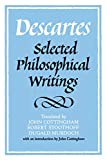 Cottingham, John: Descartes: Selected Philosophical Writings