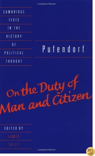 Pufendorf: On the Duty of Man and Citizen according to Natural Law (Cambridge Texts in the History of Political Thought)