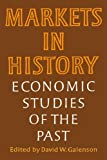 American Economic Association: Markets in History: Economic Studies of the Past